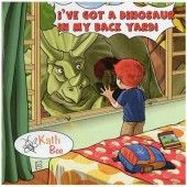 I've got a dinosaur in my back yard by Kath Bee.  Great music for kids, it will get the grown ups singing along too!