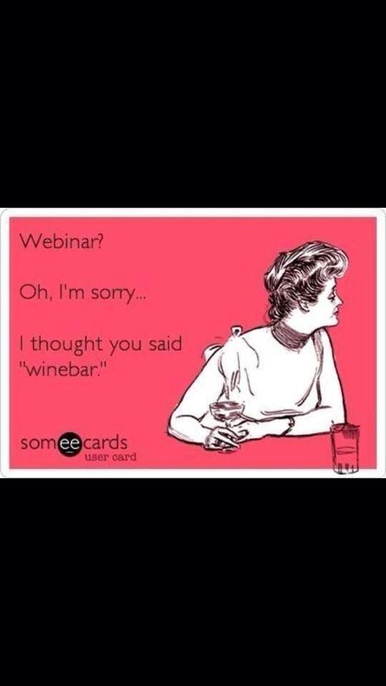 Webinar vs. Winebar, funny!