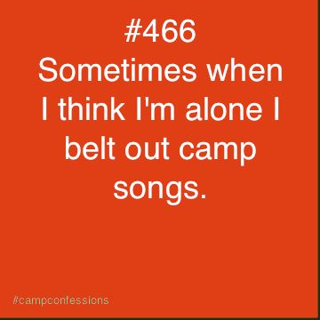 All the time. And when I'm not alone.