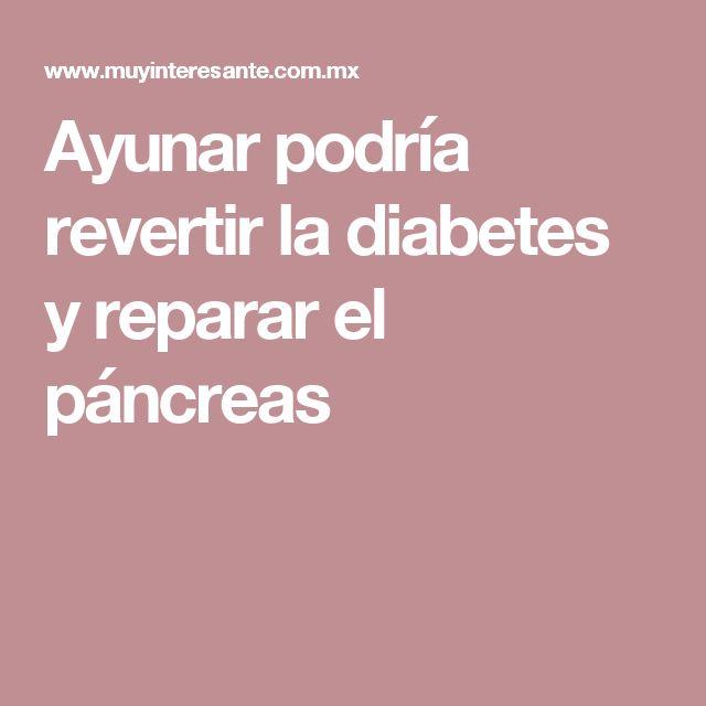 Ayunar podría revertir la diabetes y reparar el páncreas