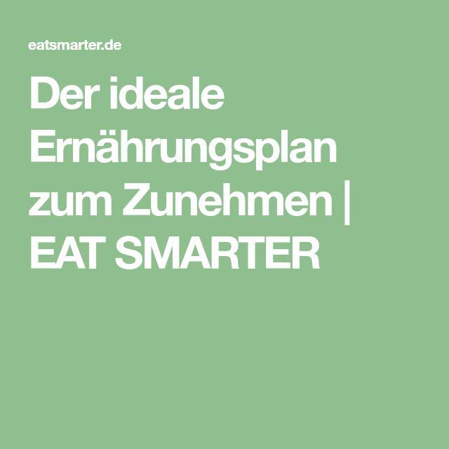 Der ideale Ernährungsplan zum Zunehmen   EAT SMARTER
