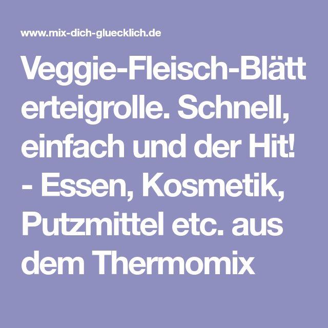 Veggie-Fleisch-Blätterteigrolle. Schnell, einfach und der Hit! - Essen, Kosmetik, Putzmittel etc. aus dem Thermomix