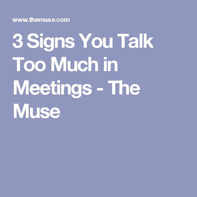 3 Signs You Talk Too Much in Meetings - The Muse ADHD Pinterest - how to write an agenda for a meeting examples