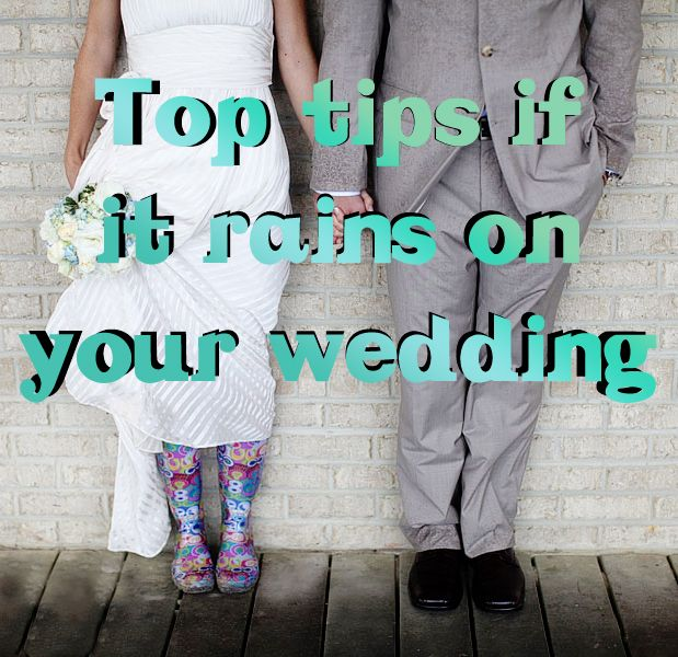 Top tips if it rains on your wedding... Every couple will wish they pinned this!
