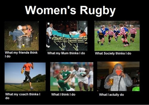This is so ridiculous but also hilarious and surprisingly accurate...Women's rugby...can't wait for the spring season to start :D