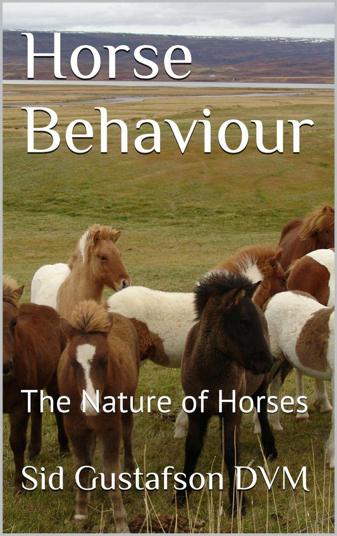 Amazon: Horse Behaviour: The Nature Of Horses (sid Gustafson's Equine  Behaviour
