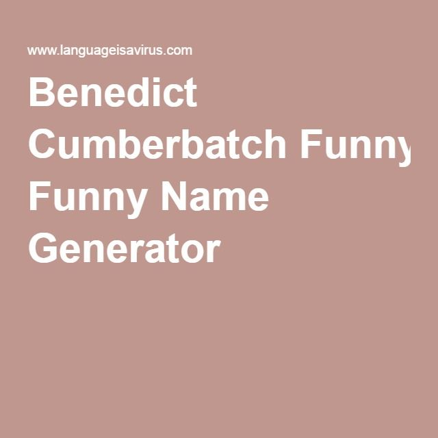 Best 25+ Funny name ge...