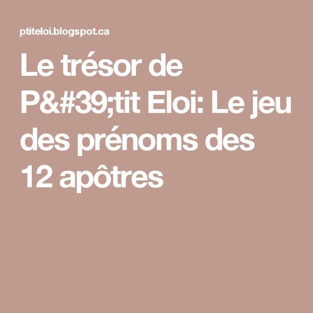 Le trésor de P'tit Eloi: Le jeu des prénoms des 12 apôtres