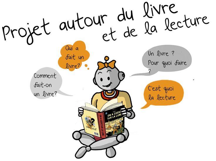 Projet complet autour de la lecture : qui a fait mon livre , vocabulaire spécifique du livre, pourquoi lire , qu'est ce que lire , Quoi lire ? .....