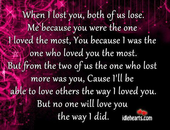 lost love quotes | when i lost you both of us lose me because you were the one i loved ...