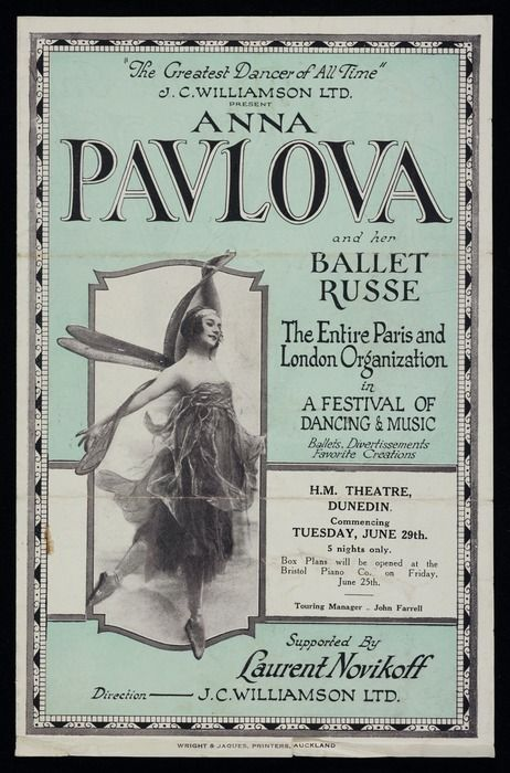 "J C Williamson Ltd :""The greatest dancer of all time"". J C Williamson Ltd present Anna Pavlova and her Ballet Russe, the entire Paris and London organization in a festival of dancing & music. H.M. Theatre Dunedin, commencing Tuesday June 29th. Supported by Laurent Novikoff. Wright & Jaques, Printers, Auckland [Promotional pamphlet. 1926]"