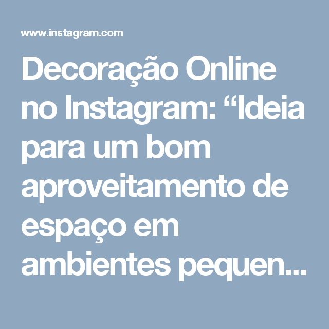 """Decoração Online no Instagram: """"Ideia para um bom aproveitamento de espaço em ambientes pequenos 👏🏻 Projeto: Claudiny Cavalcante"""""""