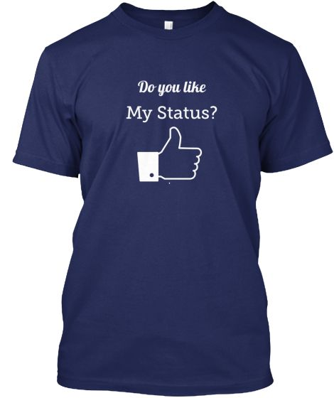 Do You Like My Status? | Teespring