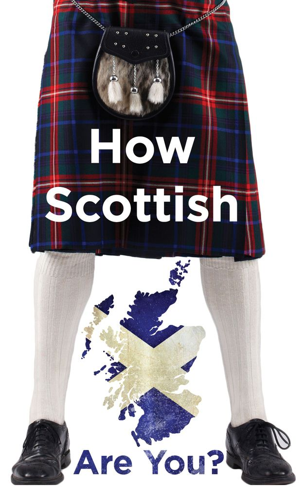 With an independence referendum looming, there's never been a better time to examine your inner Scottishness. Especially if you live there.