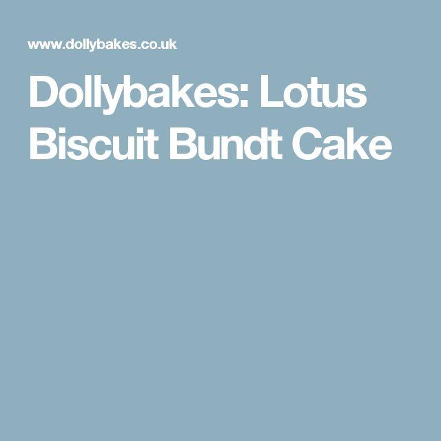 Dollybakes: Lotus Biscuit Bundt Cake