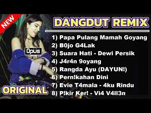 Dj Dangdut Remix Lagu Dj Dangdut Original Terbaru 2018 House