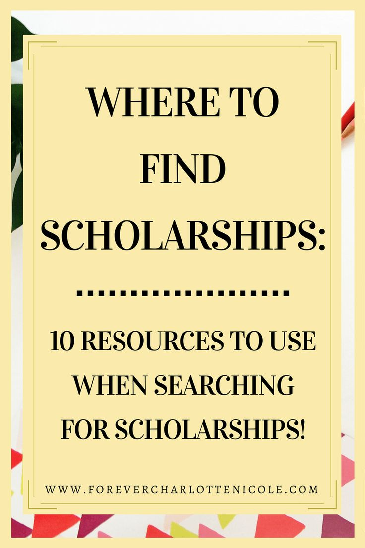 Where To Find Scholarships | Need help finding scholarships for college? Here are 10 places to look! | Forever Charlotte Nicole | www.forevercharlottenicole.com