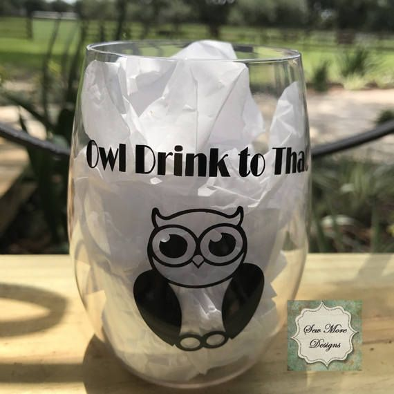Stemless Unbreakable Wine Glass  Owl Drink to That