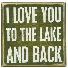 """Love you to the lake and back box sign  4"""" square  Wood  Primitives by Kathy Lake Collection  Lake decor that fits any space."""