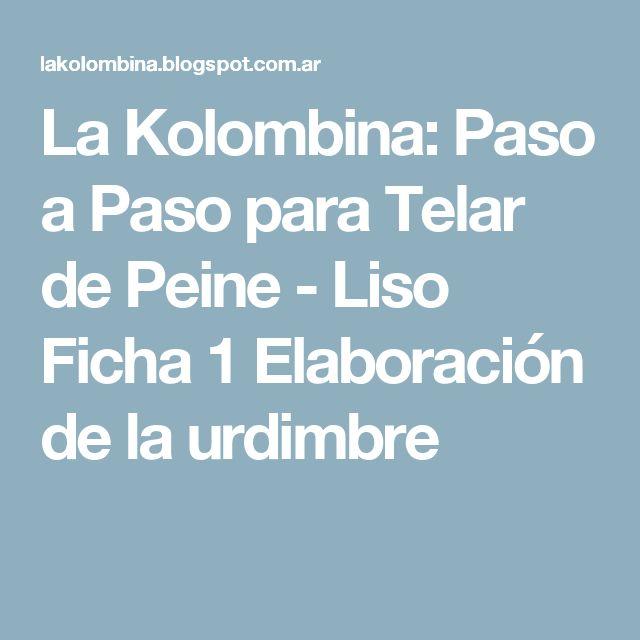La Kolombina: Paso a Paso para Telar de Peine - Liso Ficha 1 Elaboración de la urdimbre