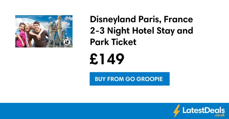Disneyland Paris, France 2-3 Night Hotel Stay and Park Ticket, £149 at Go Groopie