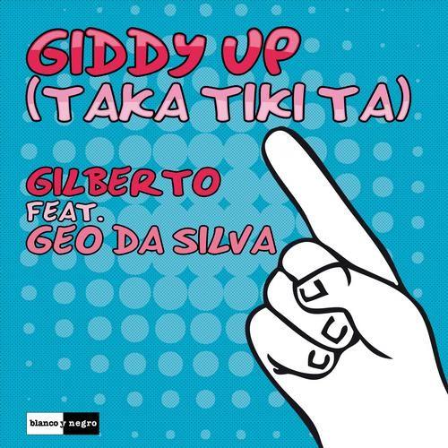 gilberto feat geo da silva-giddy up(taka tiki ta)(radioedit)
