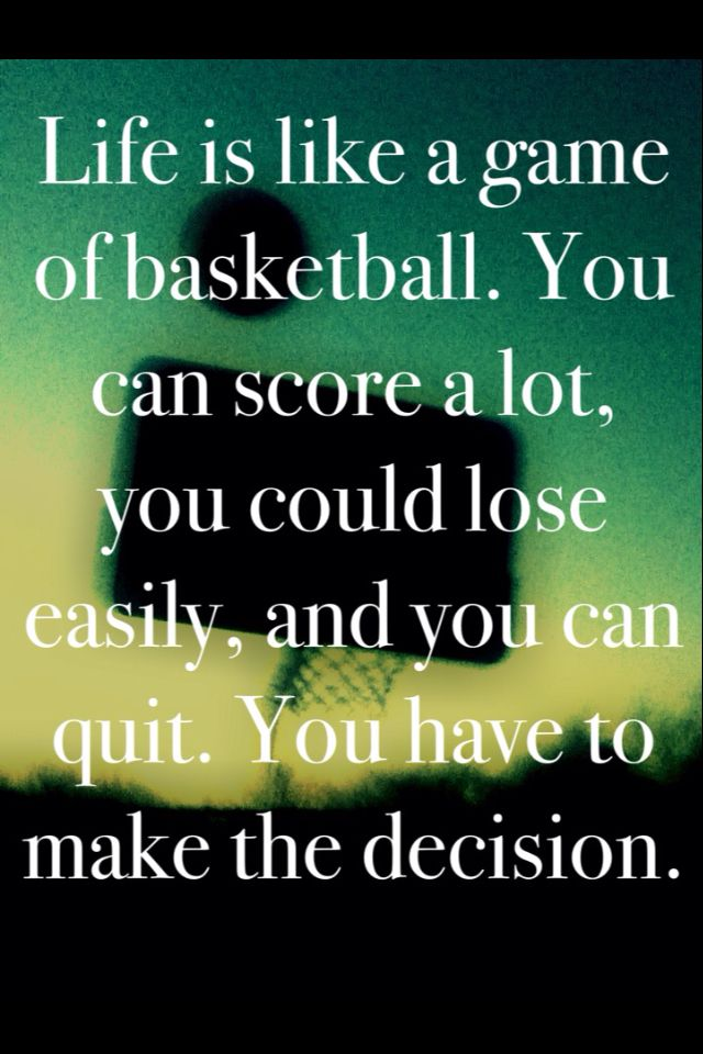 Life is like a game of Basketball