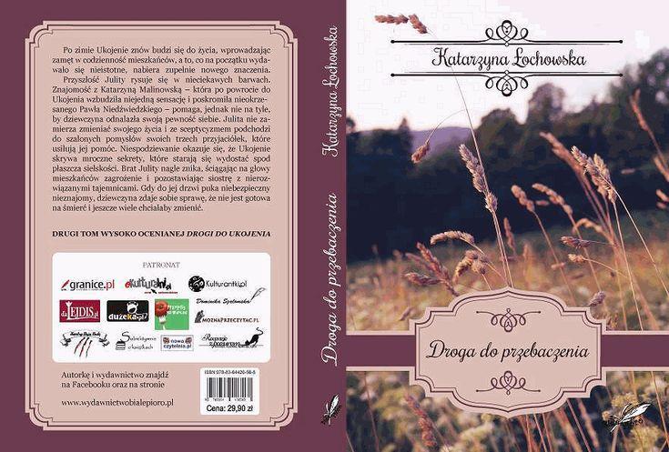 """Z przyjemnością informujemy, że objęliśmy patronatem książkę """"Droga do przebaczenia"""" autorstwa Katarzyny Łochowskiej, jest to kontynuacja """"Drogi do Ukojenia"""", literatury kobiecej traktującej o urokach polskiej wsi, życiu po rozwodzie i szukaniu szczęścia. Czego możemy spodziewać się w drugim tomie?  http://moznaprzeczytac.pl/droga-do-przebaczenia-patronat-moznaprzeczytac-pl/"""