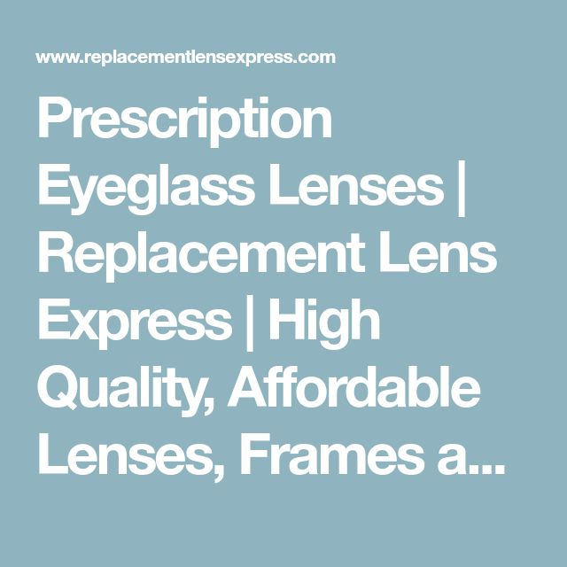 Prescription Eyeglass Lenses   Replacement Lens Express   High Quality, Affordable Lenses, Frames and Glasses