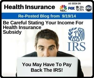 Be Careful Stating Your Income For Health Insurance Subsidy In