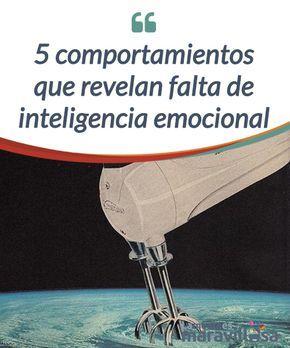 5 comportamientos que revelan falta de inteligencia emocional La falta de #inteligencia emocional trae consigo una multitud de malestares y #conflictos #innecesarios. Esta competencia se puede desarrollar. #Psicología