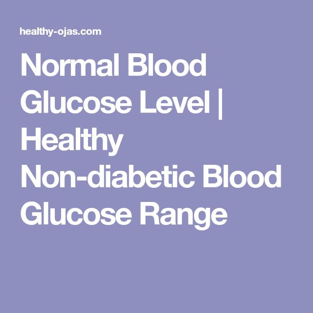 Normal Blood Glucose Level | Healthy Non-diabetic Blood Glucose Range