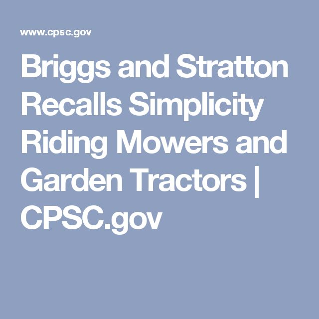 Briggs and Stratton Recalls Simplicity Riding Mowers and Garden Tractors | CPSC.gov