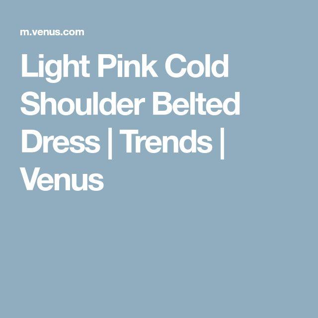 Light Pink Cold Shoulder Belted Dress   Trends   Venus