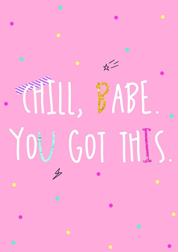 This pretty and fun print is the perfect motivational piece to frame or stick above a desk, as a lovely reminder to keep going! It reads, Chill, babe. You got this. on a pink background with multicoloured decorations, glitter and doodles. Printed onto high quality glossy paper and sent in a protective cello bag. Thank you for supporting small business! :)