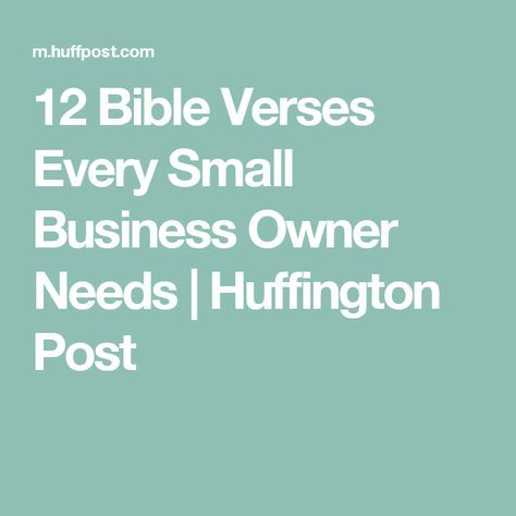 12 Bible Verses Every Small Business Owner Needs | Huffington Post