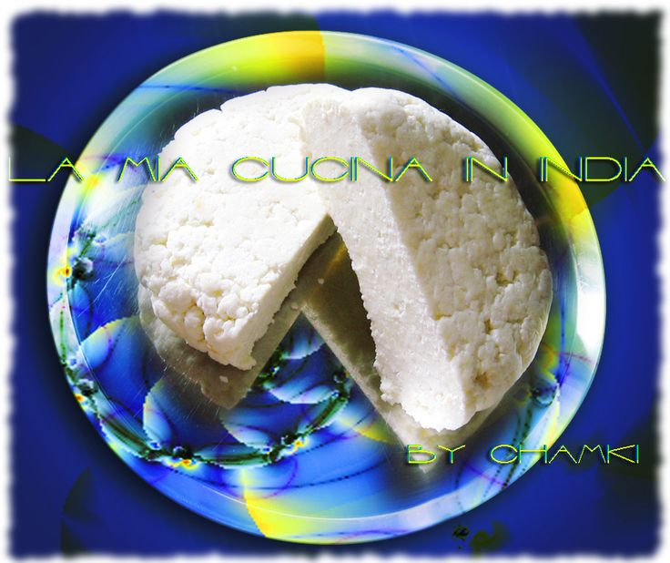 Nelle case indiane il formaggio fresco chiamato paneer [panir] viene fatto regolarmente e usato sia per ricette salate che dolci ma no...