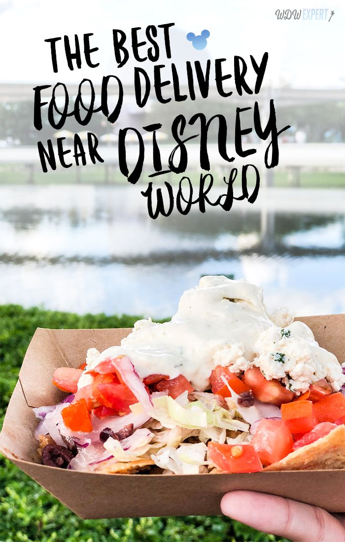 The Best Food Delivery Near Disney World Wdw Expert Disney World Travel Tips Disney World Food Walt Disney World Vacations Disney World Restaurants