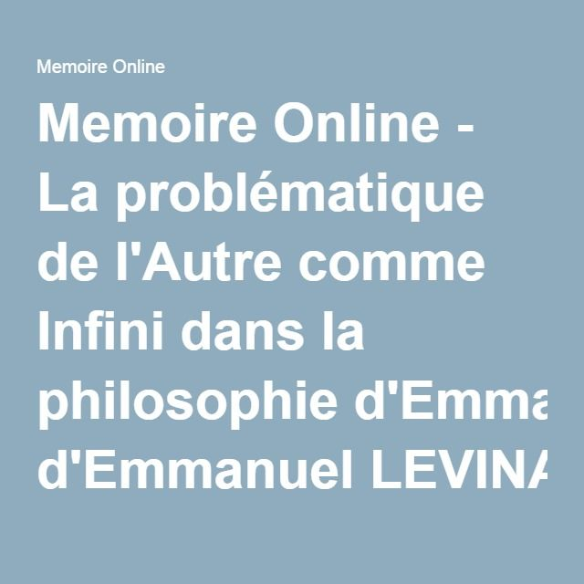 Memoire Online - La problématique de l'Autre comme Infini dans la philosophie d'Emmanuel LEVINAS - Charles NDUMBI KABOYA