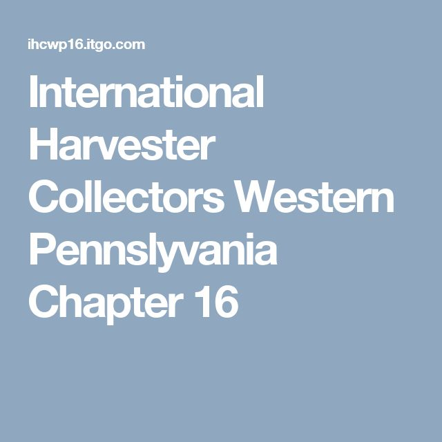 International Harvester Collectors Western Pennslyvania Chapter 16