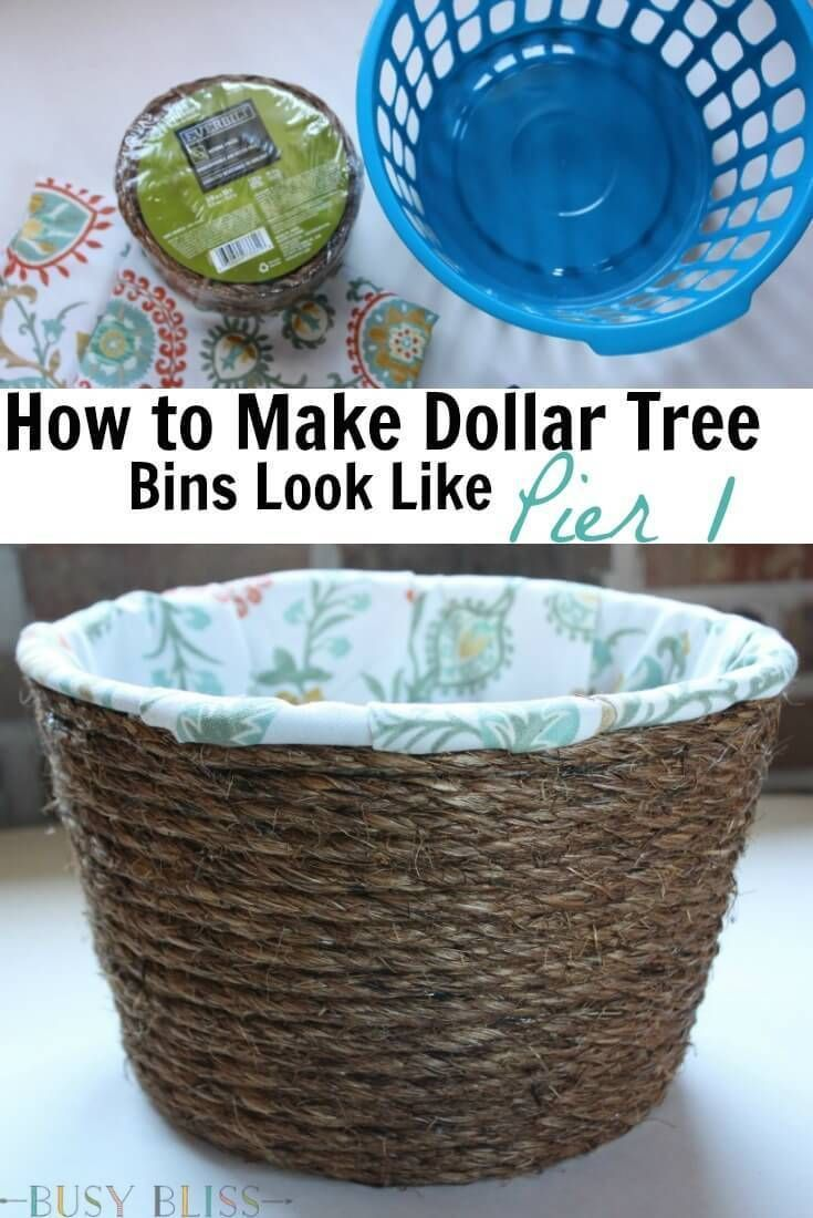DIY Craft: Turn cheap Dollar Tree storage bins into lined woven baskets that look like they came from Pier 1. All you need is some fabric, rope, and a glue gun.