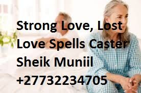 Best Spells Caster, Lost Love spells ads; Money spells that work +27732234705  He is using the most powerful spells and spiritual powers in all castings.   Powerful Love Spells, Do Love Spells Work ? Try nowhere but Sheik Muniil with powers to heal from where you are.........  Protection Spells  Remove Negative Energy  Removing Curse Spells.  Spiritual Cleansing,  Spiritual Healing  Voodoo Spells,