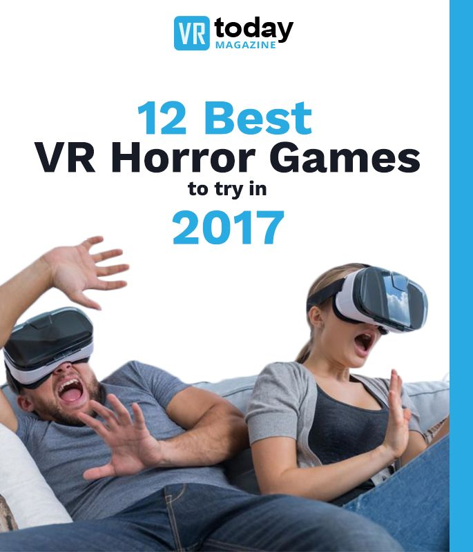 Want to try some Virtual Reality Horror? You're in luck because our list presents you with the top 12 best VR horror games for you to try in 2017!