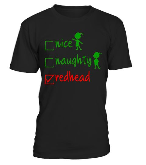 """# Nice Naughty Redhead Funny Christmas T-Shirt Xmas Gift Idea .  Special Offer, not available in shops      Comes in a variety of styles and colours      Buy yours now before it is too late!      Secured payment via Visa / Mastercard / Amex / PayPal      How to place an order            Choose the model from the drop-down menu      Click on """"Buy it now""""      Choose the size and the quantity      Add your delivery address and bank details      And that's it!      Tags: Don't worry about being…"""