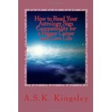How to Read Your Astrology Sign Compatibility for a Happy Career and Love Life (Paperback)By A.S.K Kingsley