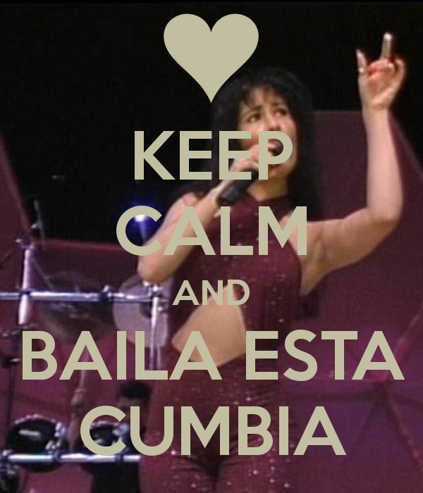 """Normally the """"keep calm and ... """" drive me crazy.  But come on. I had to repost. baila esta cumbia! #selenaforever"""