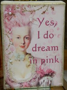 Yes, I do dream in pink ...but Mr. Darcy ,is it true then that I did not NEED you to be complete.
