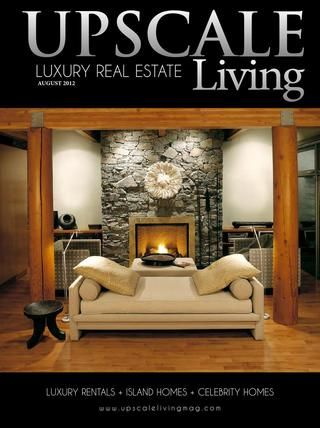 Upscale Living Luxury Real Estate - August 2012