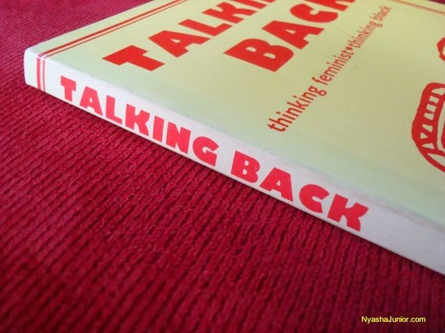 bell hooks talking back thesis Hooks, bell (1989) talking back: thinking feminist, thinking black, toronto: between the lines hooks, bell (1994) teaching to transgress education as the practice of freedom , london: routledge 216 + x pages.
