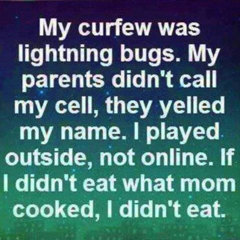 Wow... my curfew really WAS lightining bugs.  I knew if I was seeing them and I wasnt home already.... I was in BIG trouble....only happened once :)